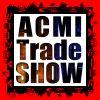 ACMI TRADE SHOW
